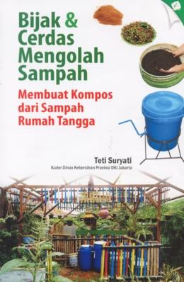 Bijak & Cerdas Mengolah Sampah: Membuat Kompos dari Sampah ...