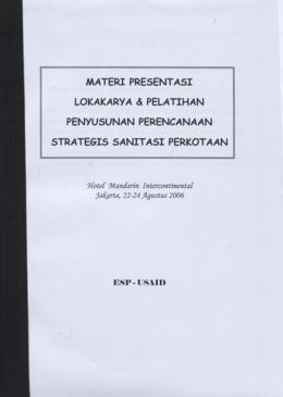 ... dan Pelatihan Penyusunan Perencanaan Strategis Sanitasi Perkotaan